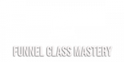 funnel class mastery